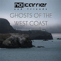 No:Carrier & friends - Ghosts of the West Coast