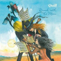 Quill - Brush With The Moon
