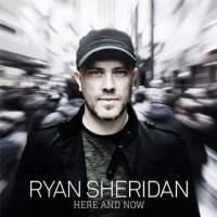 Ryan Sheridan - Here and Now