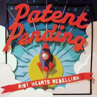 Patent Pending - Riot Hearts Rebellion