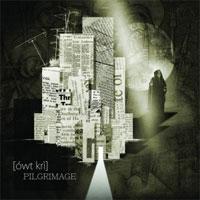 [ówt krì] - Pilgrimage
