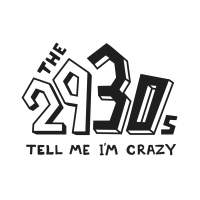 The 2930s - Tell Me I'm Crazy