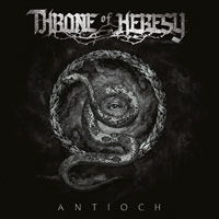 Throne of Heresy - Antioch