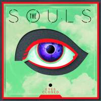 The Souls - Eyes Closed