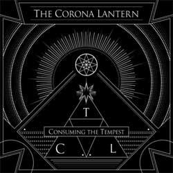 The Corona Lantern - Consuming The Tempest