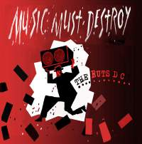 The Ruts DC - The Music Must Destroy
