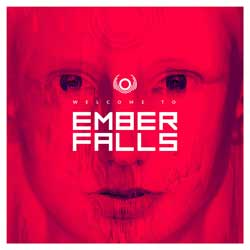 Ember Falls - Welcome To Ember Fall
