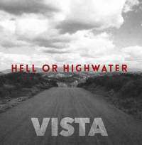 Hell Or High Water - Vista