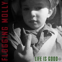 Flogging Molly - Life Is Good