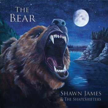 Shawn James & The Shapeshifter - The Bear