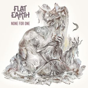 Flat Earth - None For One