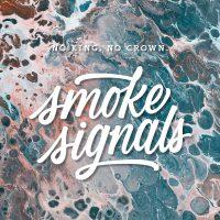 No King. No Crown. - Smoke Signal