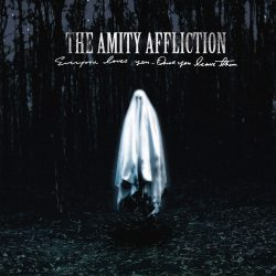 The Amity Affliction - Everyone Loves You Once You Leave Them
