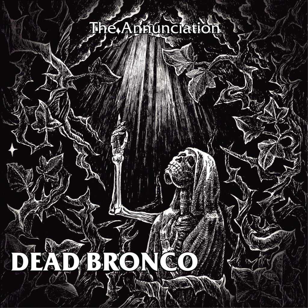 Dead Bronco - The Annunciation